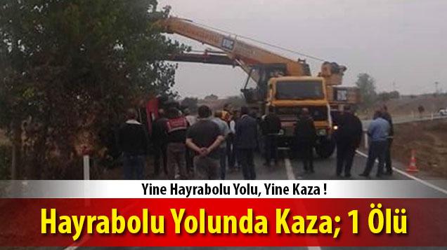 Hayrabolu Yolunda Kaza; 1 �l�