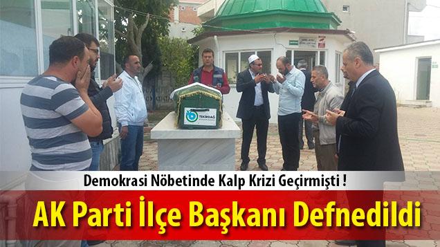 AK Parti �l�e Ba�kan� Defnedildi